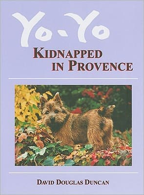 Yo-Yo: Kidnapped in Provence book written by David Douglas Duncan