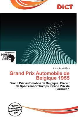 Grand Prix Automobile de Belgique 1955 written by Kn Tr Benoit