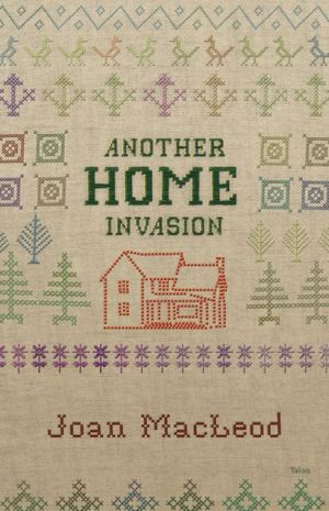 Another Home Invasion book written by Joan Macleod