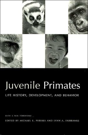 Juvenile Primates: Life History, Development and Behavior, with a new Foreword book written by M. Pereira