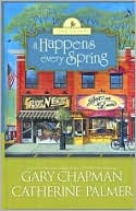 It Happens Every Spring book written by Gary D. Chapman