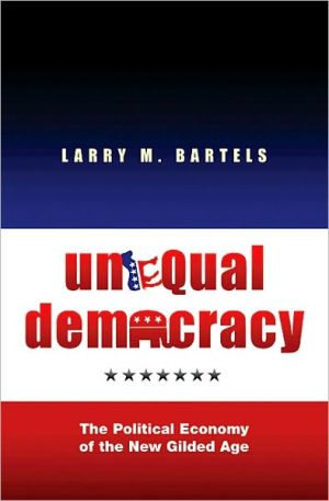 Unequal Democracy: The Political Economy of the New Gilded Age book written by Larry M. Bartels