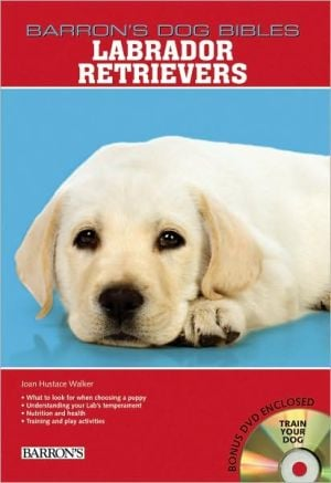 Labrador Retrievers (Barron's Dog Bibles Series) book written by Joan Walker
