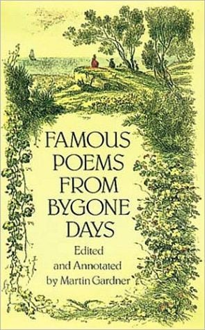 Famous Poems from Bygone Days book written by Martin Gardner
