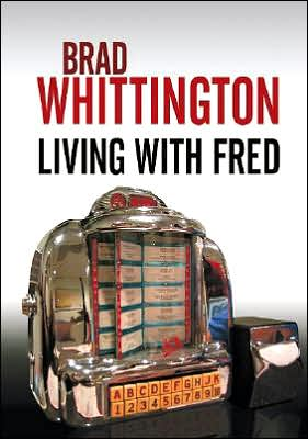 Living with Fred book written by Brad Whittington