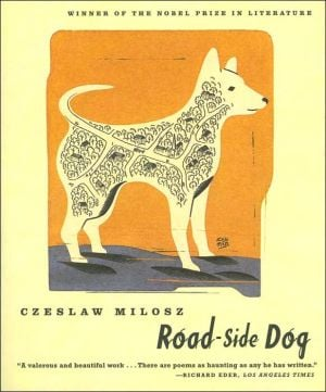 Road-Side Dog book written by Czeslaw Milosz
