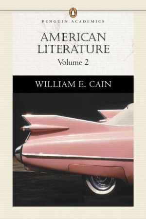 American Literature, Volume II (Penguin Academics Series) book written by William E. Cain