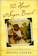 The House at Sugar Beach: In Search of a Lost African Childhood book written by Helene Cooper