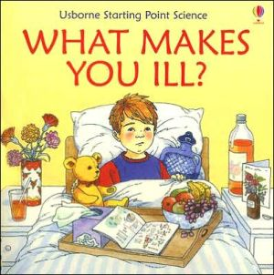 What Makes You Ill? book written by Mike Unwin