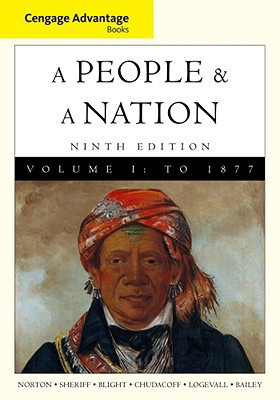 A People and a Nation, Volume I: A History of the United States: To 1877 - 9th Edition book written by Norton, Mary Beth , Sheriff, Carol , Blight, David W.