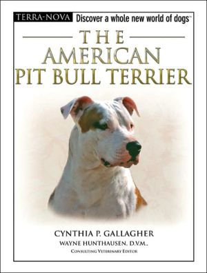 The American Pit Bull Terrier: Discover a Whole New World of Dogs book written by Cynthia P. Gallagher