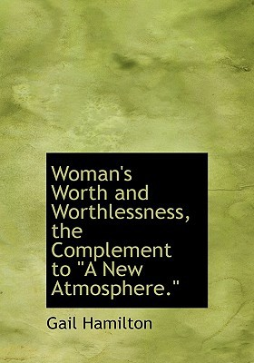 Woman's Worth and Worthlessness, the Complement to