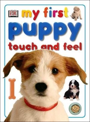 My First Puppy Touch and Feel book written by DK Publishing