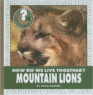 How Do We Live Together? Mountain Lions book written by Lucia Raatma