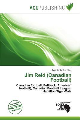 Jim Reid (Canadian Football) written by Evander Luther