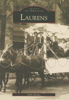 Laurens (Images of America (Arcadia Publishing)) book written by Libby Rhodes