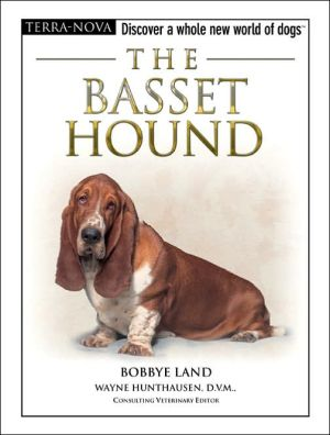 Basset Hound: Discover a Whole New World of Dogs book written by Bobbye Land
