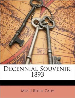 Decennial Souvenir, 1893 book written by J. Rider Cady
