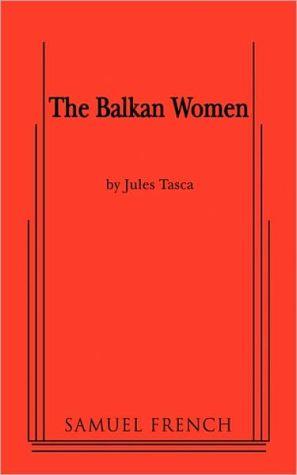 Balkan Women book written by Jules Tasca
