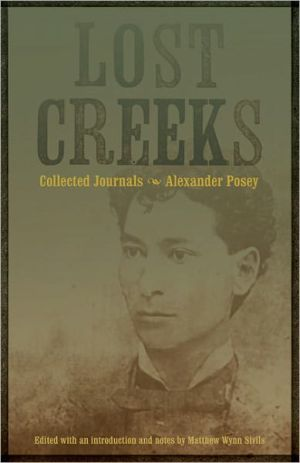 Lost Creeks: Collected Journals book written by Alexander Posey