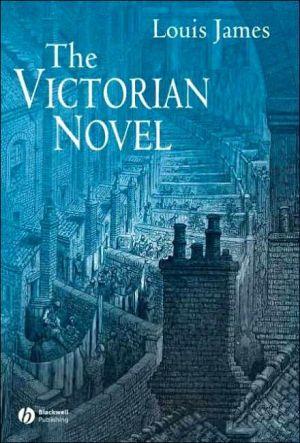 Victorian Novel book written by Louis James