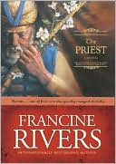 The Priest: Aaron (Sons of Encouragement Series #1) book written by Francine Rivers