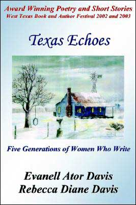 Texas Echoes: Five Generations Of Women Who Write written by Evanell Ator Davis