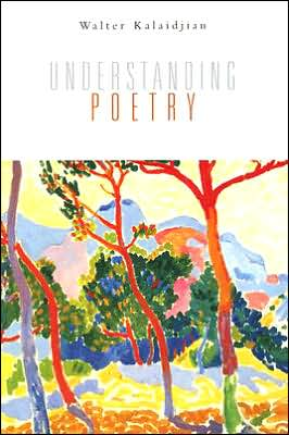 Understanding Poetry book written by Walter Kalaidjian
