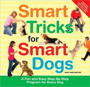 Smart Tricks for Smart Dogs book written by Mary Ann Nester