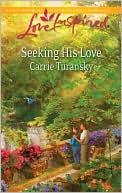 Seeking His Love book written by Carrie Turansky