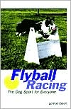Flyball Racing: The Dog Sport for Everyone written by Lonnie Olson