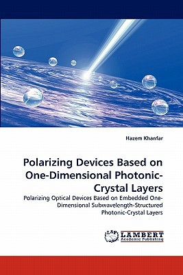 Polarizing Devices Based on One-Dimensional Photonic-Crystal Layers written by Hazem Khanfar