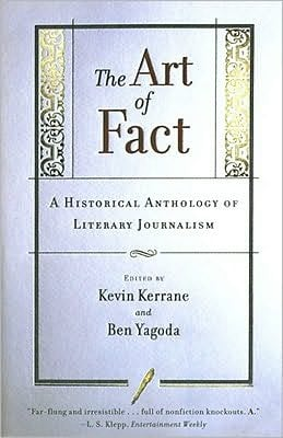 The Art of Fact: A Historical Anthology of Literary Journalism book written by Kevin Kerrane