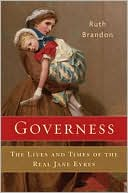 Governess: The Lives and Times of the Real Jane Eyres book written by Ruth Brandon