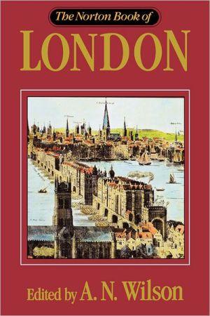 Norton Book of London book written by A. N. Wilson