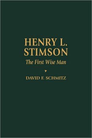 Henry L. Stimson book written by David F. Schmitz