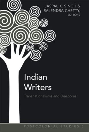 Indian Writers: Transnationalisms and Diasporas book written by Jaspal Kaur Singh
