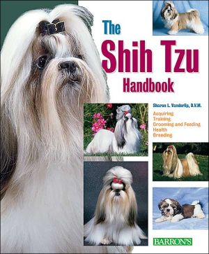 The Shih Tzu Handbook book written by Sharon L. Vanderlip D.V.M.