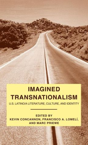 Imagined Transnationalism: U. S. Latino/A Literature, Culture, and Identity written by Kevin Concannon