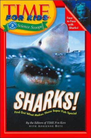 Sharks! (TFK Science Scoops Series) written by Editors Of Time For Kids