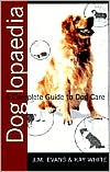 Doglopaedia: A Complete Guide to Dog Care book written by Job Michael Evans