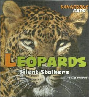 Leopards: Silent Stalkers book written by Amelie Von Zumbusch