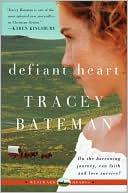 Defiant Heart (Westward Hearts Series) book written by Tracey Bateman