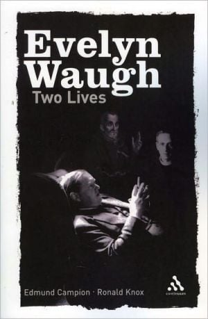 Two Lives: Edmund Campion and Ronald Knox book written by Evelyn Waugh