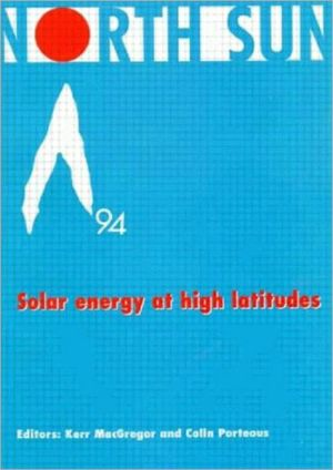 North Sun '94: Solar Energy at High Altitudes book written by Kerr MacGregor