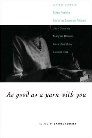 As Good as a Yarn With You book written by Carole Ferrier