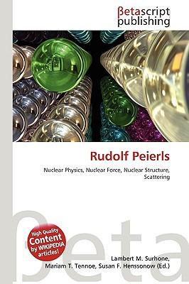 Rudolf Peierls written by Lambert M. Surhone