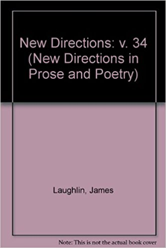 New Directions in Prose and Poetry 34 book written by James Laughlin