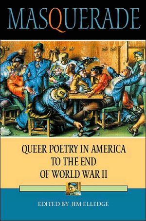 Masquerade: Queer Poetry in America to the End of World War II book written by Jim Elledge