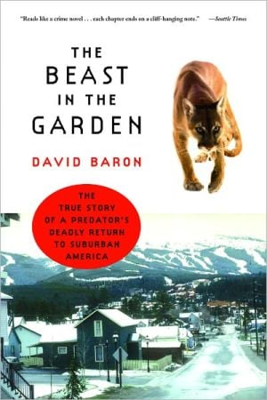 Beast in the Garden: A Modern Parable of Man and Nature book written by David Baron